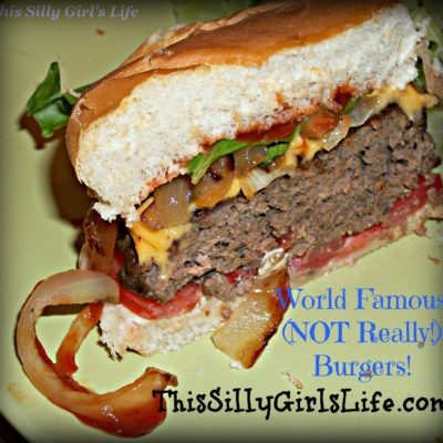 World Famous (not really) Burgers!