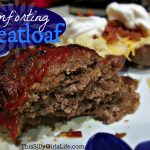 Comforting Meatloaf Recipe from ThisSillyGirlsLife.com