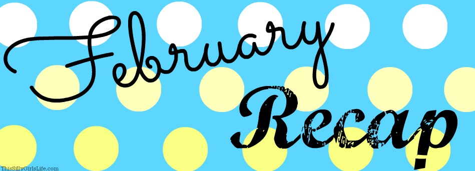 February Recap 2013: Did ya miss something?