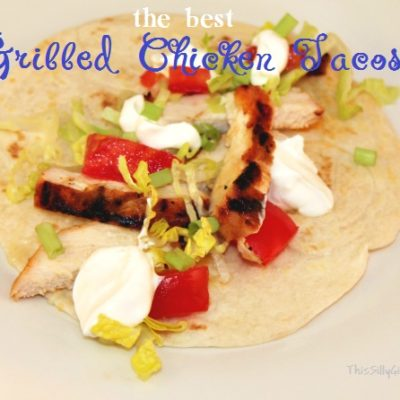 The Best Grilled Chicken Tacos