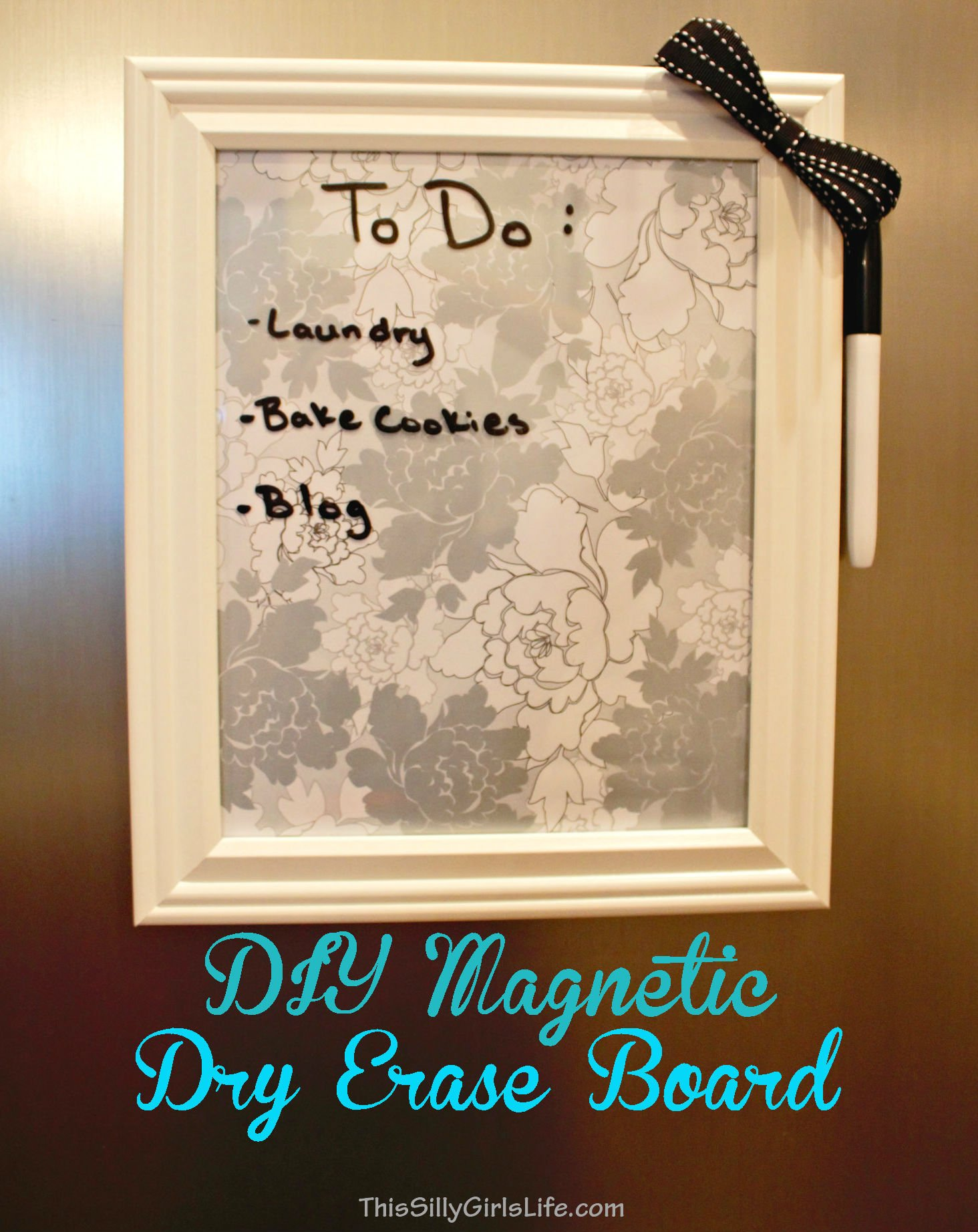 DIY Magnetic Dry Erase Board - This Silly Girlu0027s Kitchen