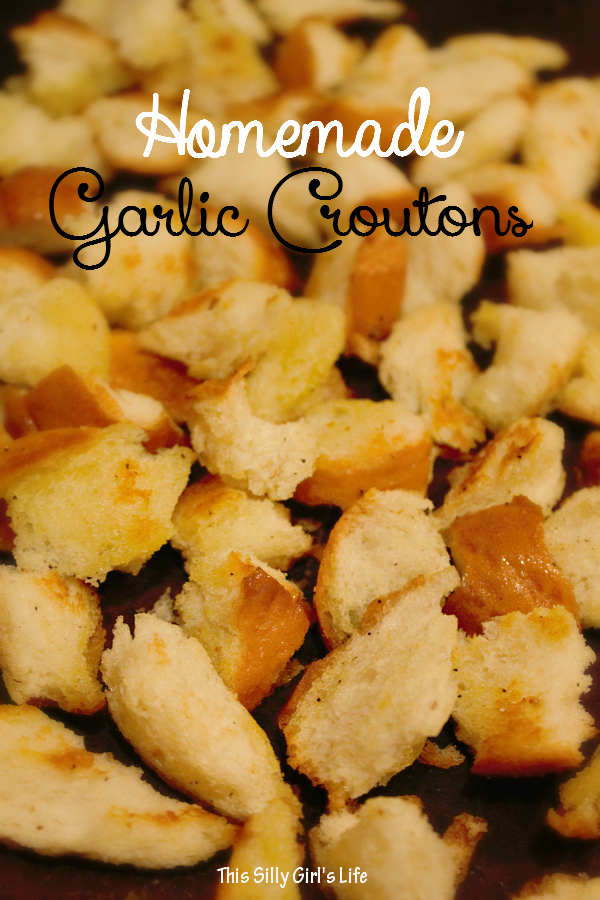 Homemade Garlic Croutons recipe from http://ThisSillyGirlsLife.com easy, fast and flavorful! #HomemadeCroutons #Garlic #GarlicCroutons #recipe