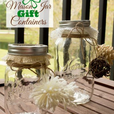 Mason Jar Gift Containers