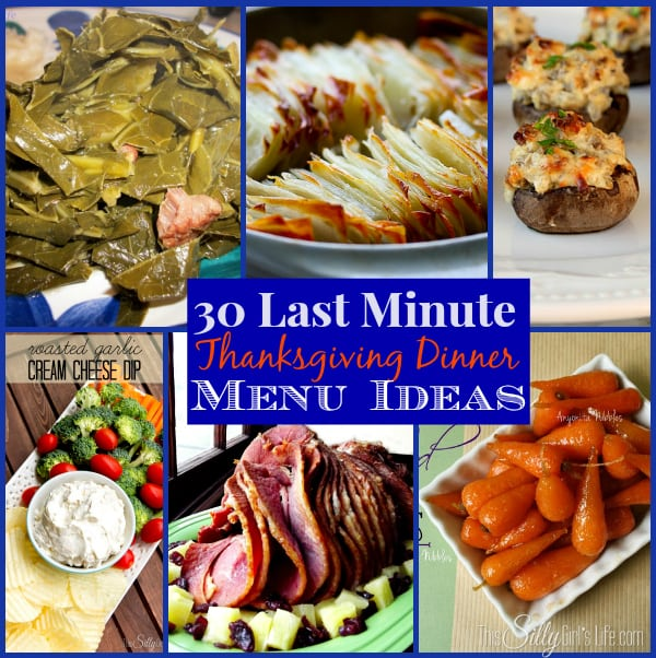 30 Last Minute Thanksgiving Dinner Menu Ideas The Weekly Round Up