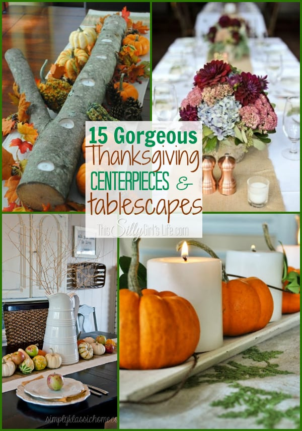 15 Gorgeous Thanksgiving Centerpieces and Tablescapes {The Weekly Round UP} Ideas for creating an unforgettable get together! from http://ThisSillyGirlsLife.com