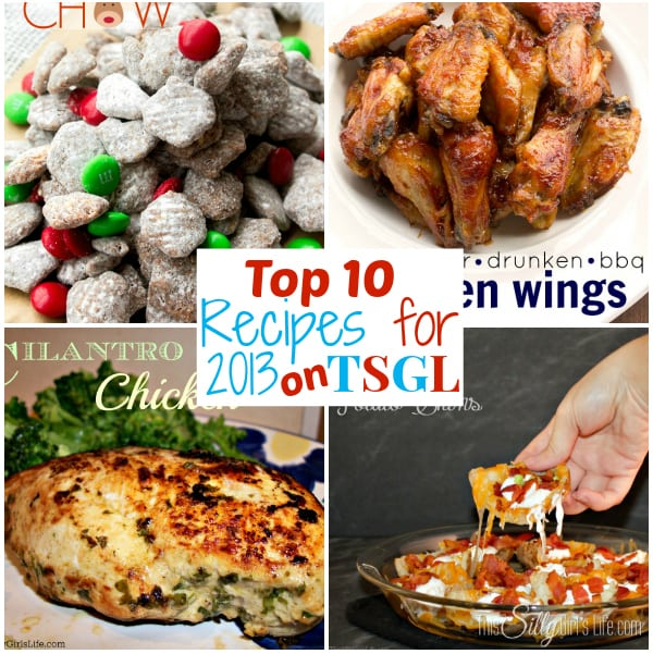 Top 10 Recipes for 2013, YOUR favorites recipes for the past year on http://ThisSillyGirlsLife.com