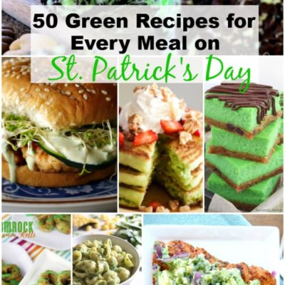 50 Green Recipes for Every Meal on St. Patrick's Day {The Weekly Round UP}