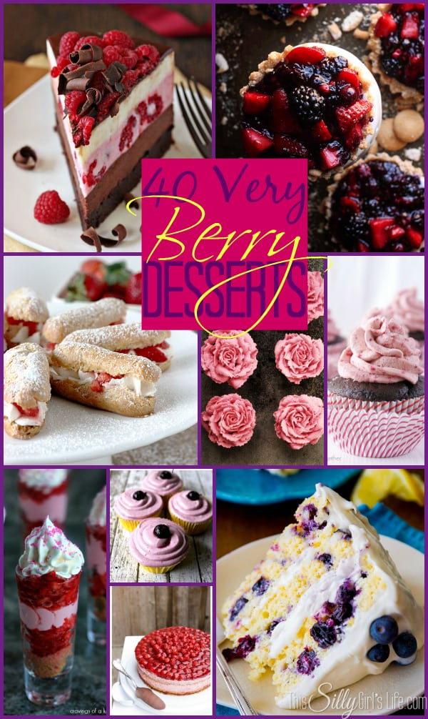 40 Very Berry Desserts, so many great Springy berry desserts, you can't make just one!