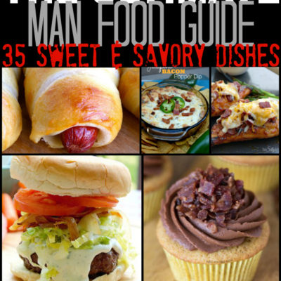 The Ultimate Man Food Guide: 35 Sweet and Savory Dishes