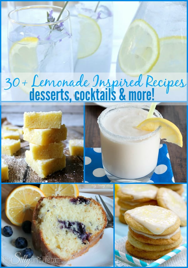 30+ Lemonade Inspired Recipes, desserts, cocktails and more!