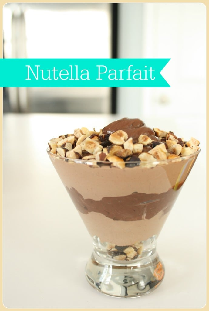Nutella Parfait, layers of Nutella whipped cream, hazelnuts and fudge pudding... I'll take 5!