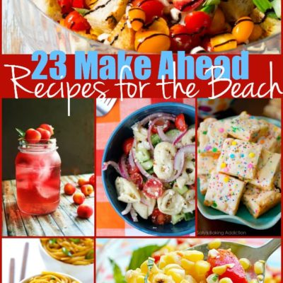 23 Make Ahead Recipes for the Beach {The Weekly Round UP}