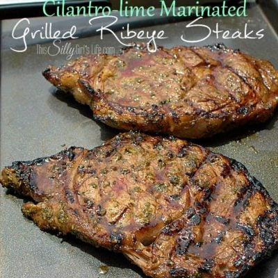 Cilantro Lime Marinated Grilled Ribeye Steaks