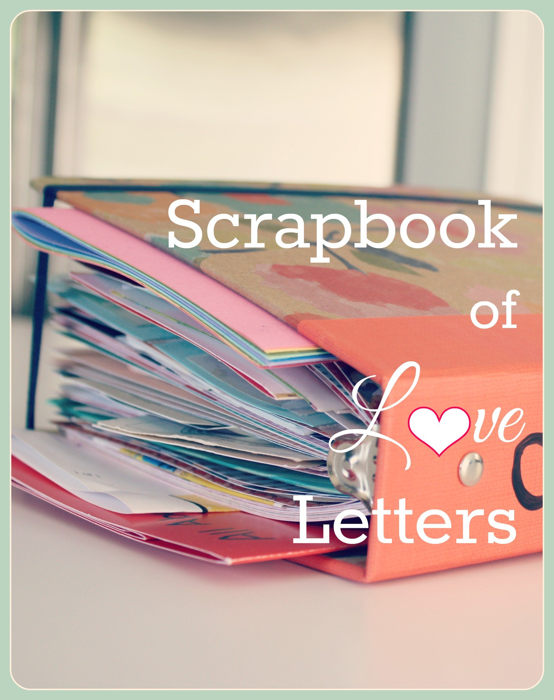 Diy Scrapbook Of Love Letters Contributor Shelly This Silly