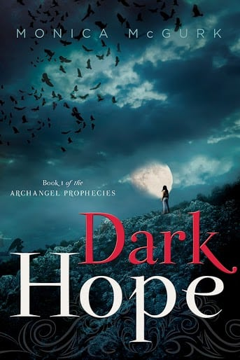 A Book Review for Dark Hope: Book One of the Archangel Prophecies by Monica McGurk #DarkHopeBook #CleverGirls
