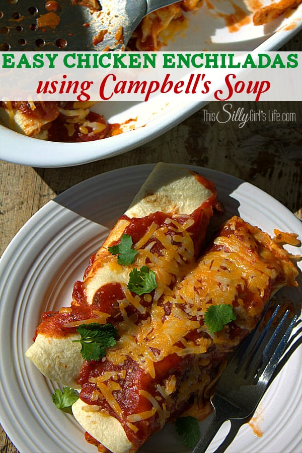 Easy Chicken Enchiladas Recipe Using Campbell's Soups for Easy Cooking Line, ready in 30 minutes! Plus a video for the recipe! - ThisSillyGirlsLife.com #mealsin30 #ad