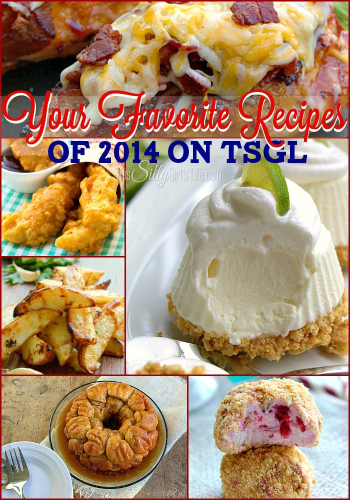 A recap of your favorite recipes in 2014 from ThisSillyGirlsLife.com