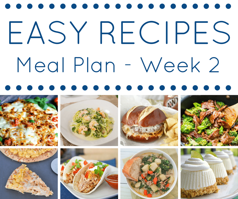 The Easy Dinner Recipes Meal Plan – Week 2, From Meatless Monday, Taco Tuesday and a fun summery dessert, you will find something every one in your family will enjoy! - ThisSillyGirlsLife.com