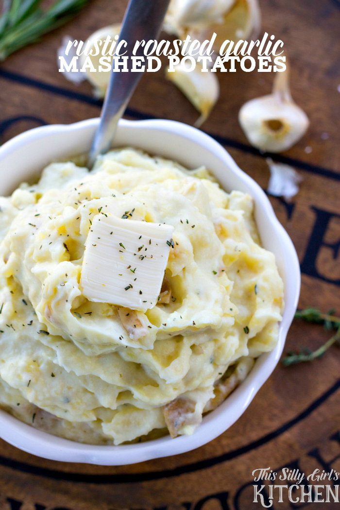 Rustic Roasted Garlic Mashed Potatoes - This Silly Girl's ...