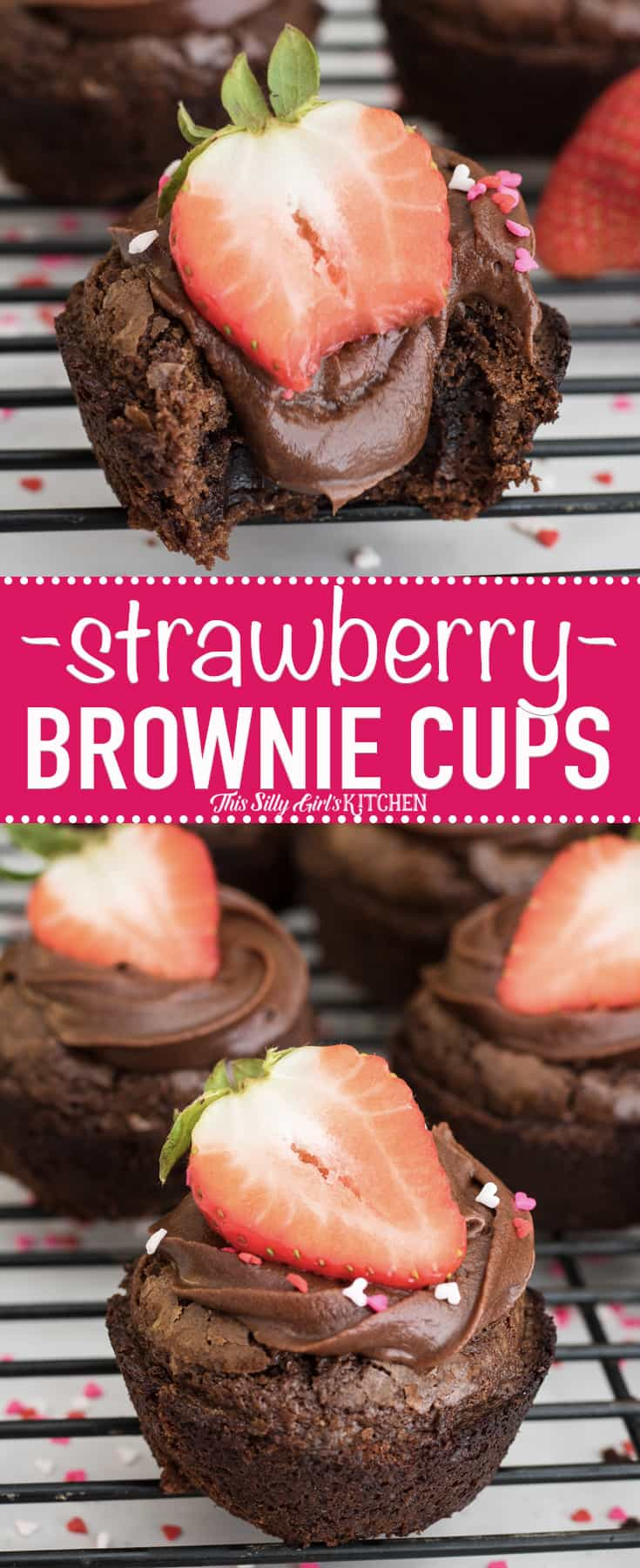 Strawberry Brownie Cups, an easy yet delicious treat for your Valentine! #Recipe from ThisSillyGirlsKitchen.com #brownie #strawberry #chocolate